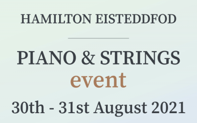 Hamilton Eisteddfod Piano & Strings Event 2021: Entries Have Closed